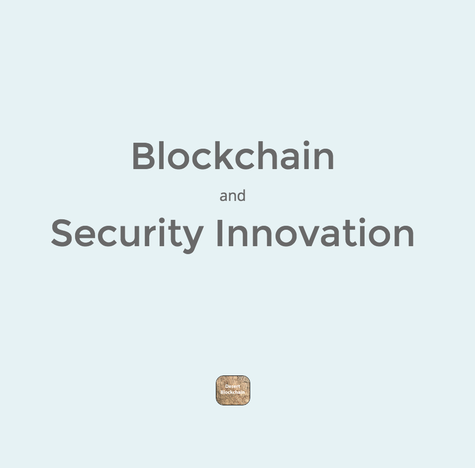 Blockchain and Security Innovation